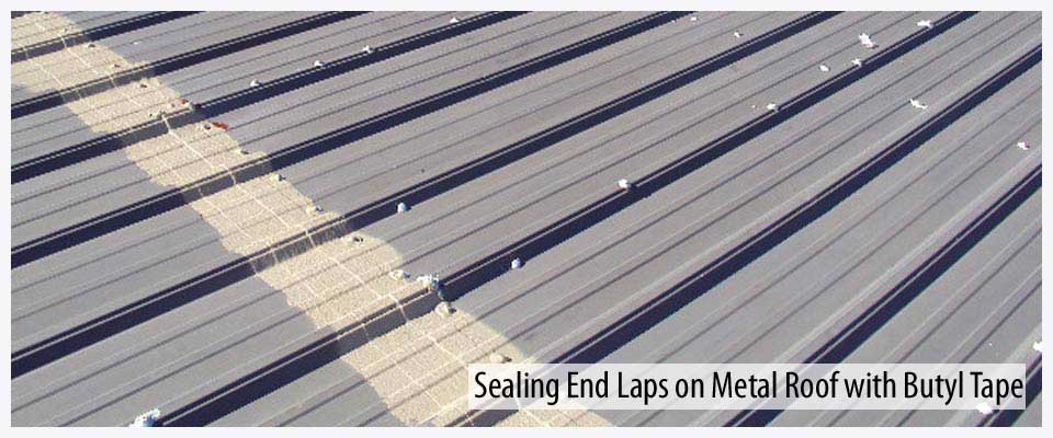 Sealing ends laps on metal roof with butyl tape